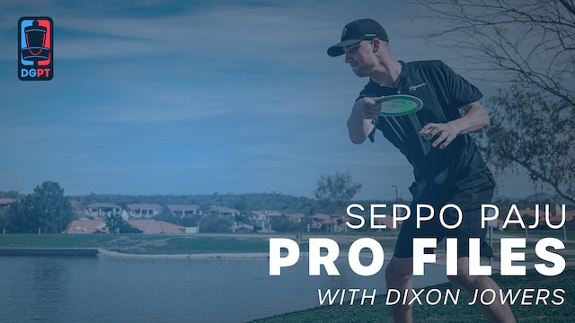 Seppo Paju - Pro Files with Dixon Jowers