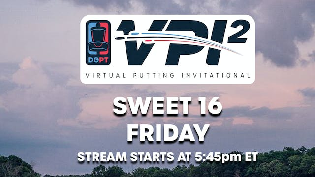 VPI2 Sweet 16 | Friday