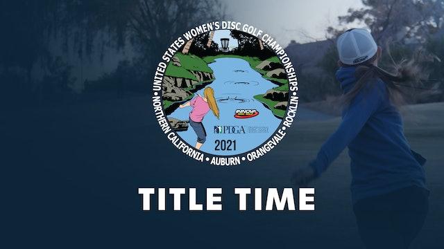 Title Time | 2021 U.S. Women's Championship