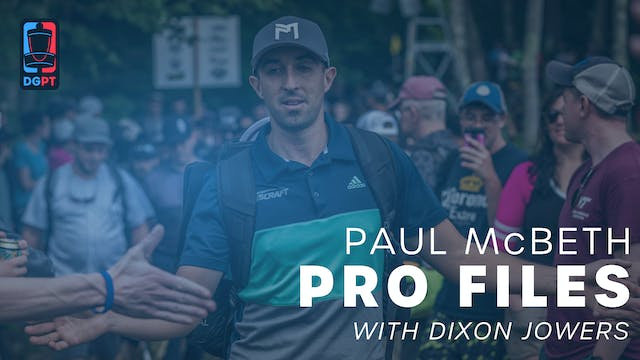 Paul McBeth - Pro Files with Dixon Jo...