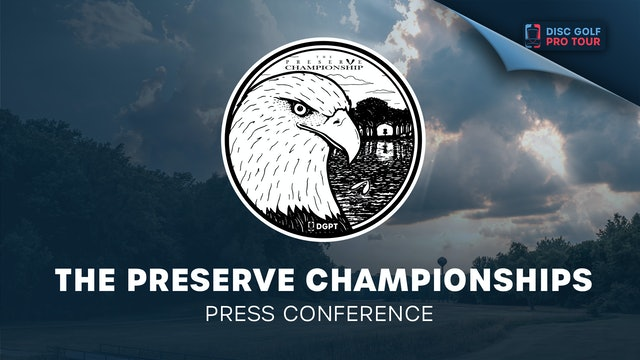 The Preserve Championships Designed by Leiviska Disc Golf | Press Conference