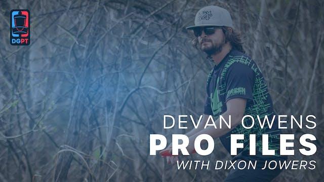 Devan Owens - Pro Files with Dixon Jo...