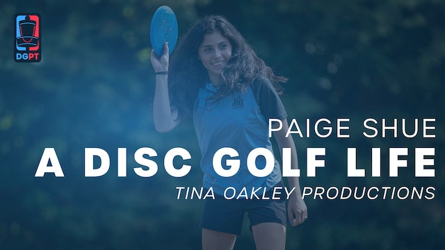 A Disc Golf Life - Paige Shue