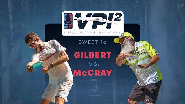Thomas Gilbert vs JohnE McCray | VPI2 | SWEET 16