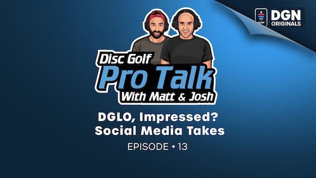 Disc Golf Pro Talk w/Matt and Josh: Ep. 13– DGLO, Impressed?, social media takes