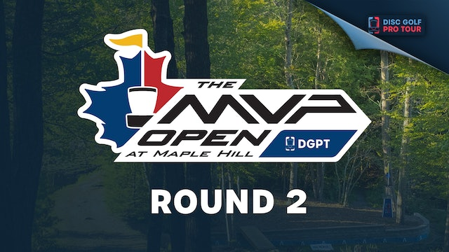 Round 2 | MVP Open at Maple Hill  - Part 1