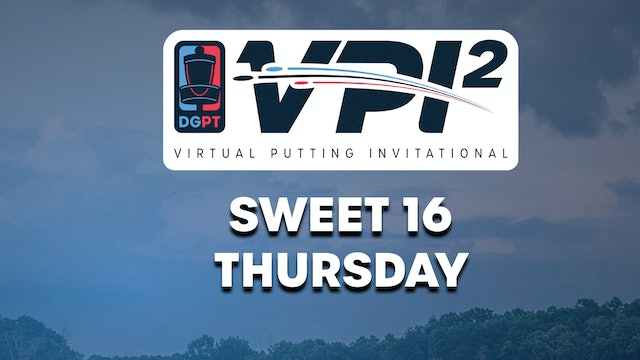 VPI2 Sweet 16 | Thursday