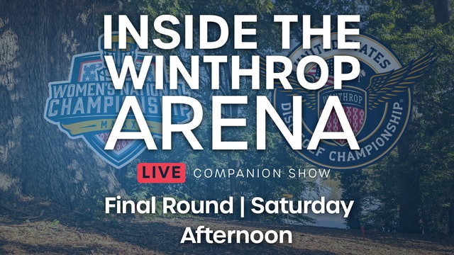 Inside the Winthrop Arena Final Round | Afternoon