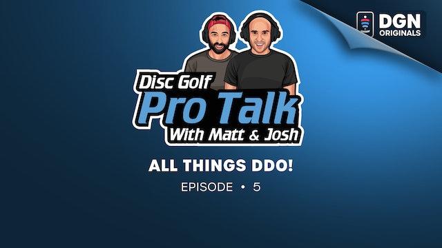 Disc Golf Pro Talk w/Matt and Josh: Ep. 5 - All things DDO!