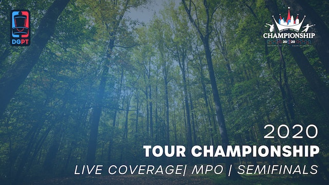 2020 Tour Championship Presented by Grip6 Live | MPO | Semifinals - Part 2