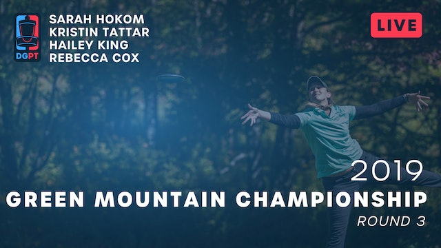 2019 Green Mountain Championship Live Replay - FPO Round 3