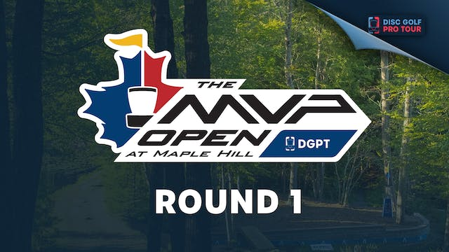 Round 1 | MVP Open at Maple Hill