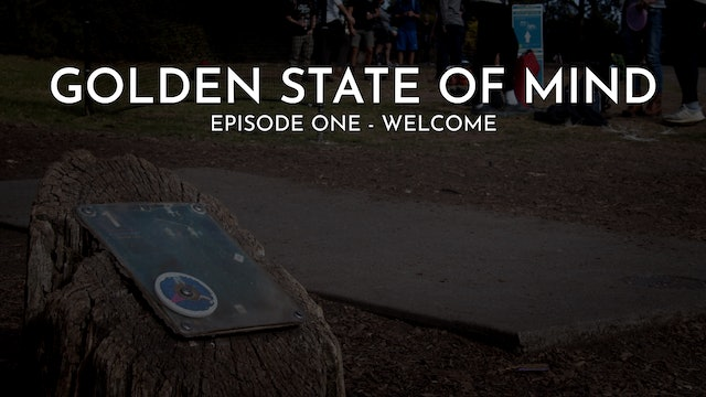 Golden State of Mind | Episode 1 | Welcome