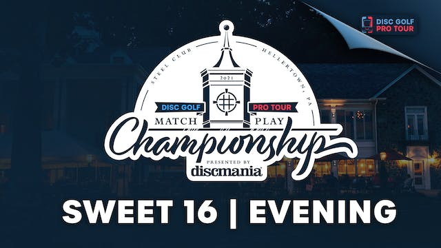 Sweet 16, Evening Session | Match Pla...