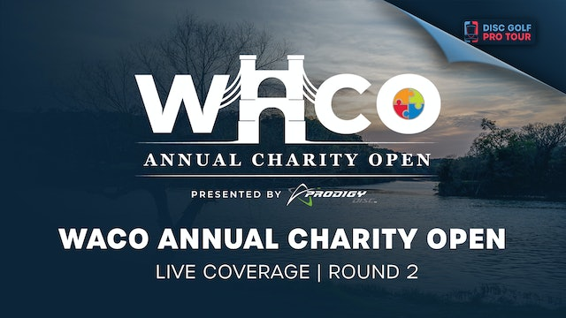 Waco Annual Charity Open Presented by Prodigy | Round 2
