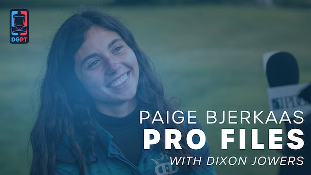 Paige Bjerkaas - Pro Files with Dixon Jowers