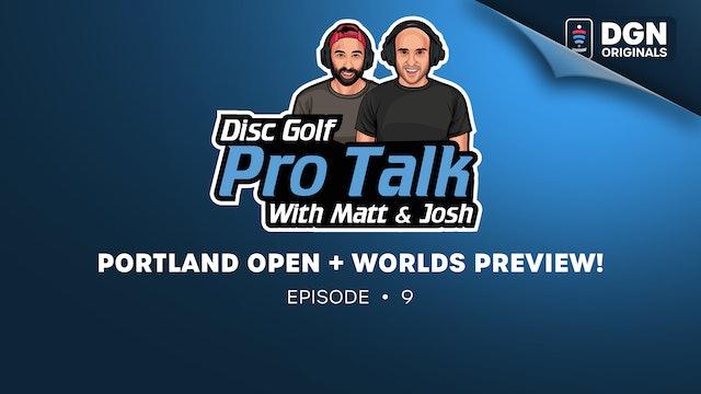 Disc Golf Pro Talk w/Matt and Josh: Ep. 9 – Portland Open and Worlds Preview