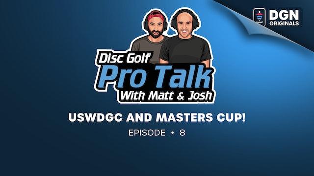 Disc Golf Pro Talk w/Matt and Josh: Ep. 8 – USWDGC and Masters Cup