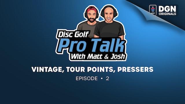 Disc Golf Pro Talk w/Matt and Josh: Ep. 2 - Vintage, Tour Points, Pressers