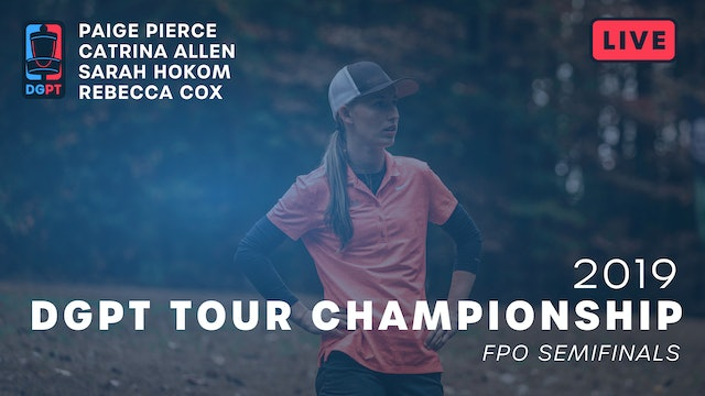 2019 DGPT Tour Championship Live Replay - FPO Semifinals