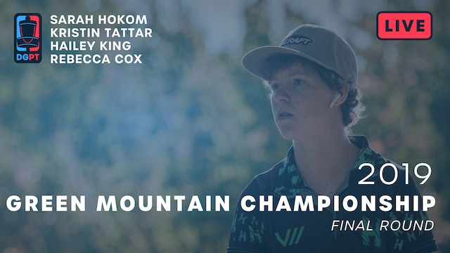 2019 Green Mountain Championship Live Replay - FPO Final Round