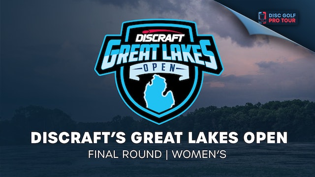 Discraft's Great Lakes Open   Final Round   Women's