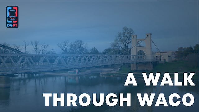 A Walk Through Waco