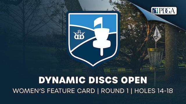 Dynamic Discs Open | Round 1 | Women's Holes 14-18