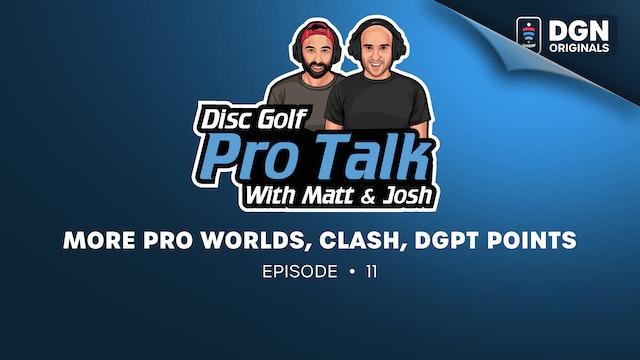 Disc Golf Pro Talk w/Matt and Josh: Ep. 11– More Pro Worlds, Clash, DGPT Points