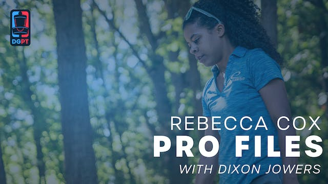 Rebecca Cox - Pro Files with Dixon Jo...