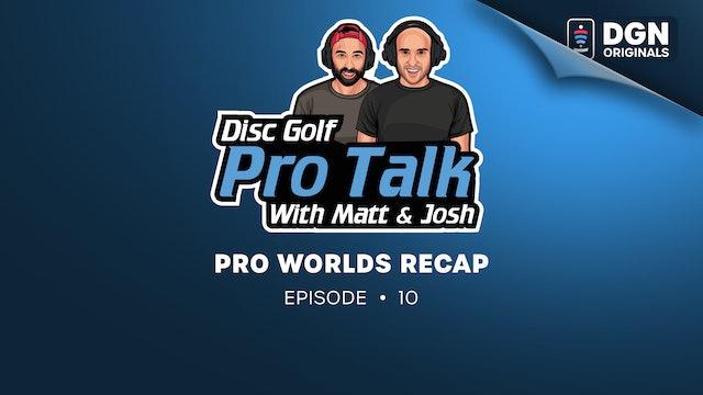 Disc Golf Pro Talk w/Matt and Josh: Ep. 10 – Pro Worlds Recap