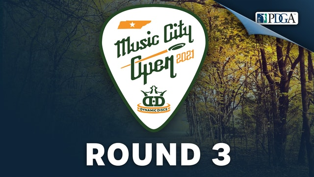 Round 3   Music City Open Presented by Dynamic Discs