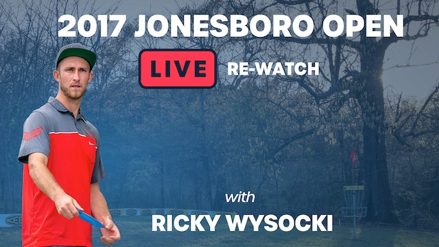 2017 Jonesboro Live Rewatch with Ricky Wysocki