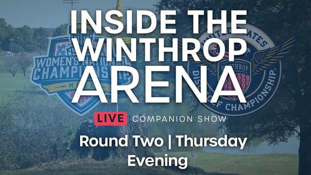Inside the Winthrop Arena Round 2 | Evening
