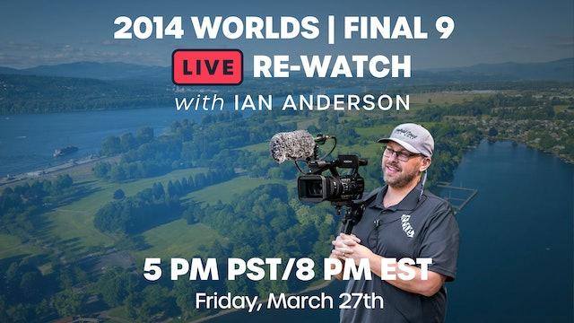 2014 Portland Worlds Final 9 Live Re-Watch