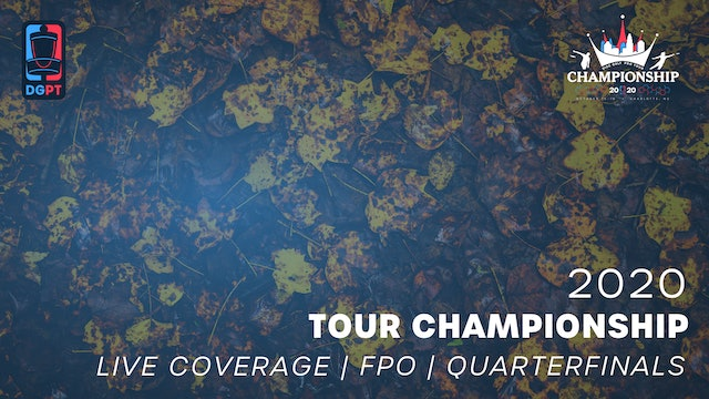 2020 Tour Championship Presented by Grip6 Live | FPO | Quarterfinals