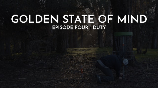 Golden State of Mind | Episode 4 | Duty