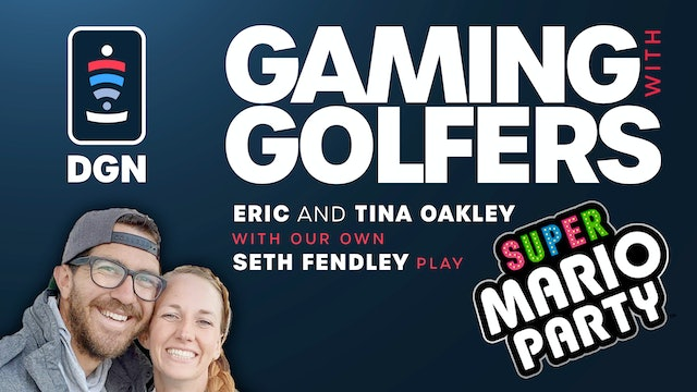 Gaming with Golfers | Eric and Tina Oakley | Super Mario Party