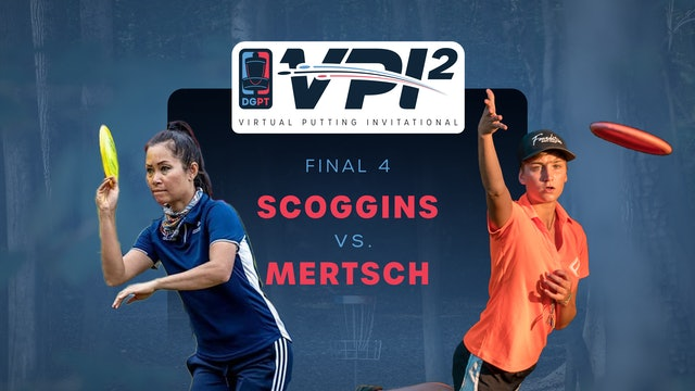 Ohn Scoggins vs Kat Mertsch | VPI2 | FINAL 4
