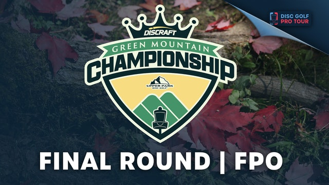 Final Round | FPO | Green Mountain Championships Presented by Upper Park