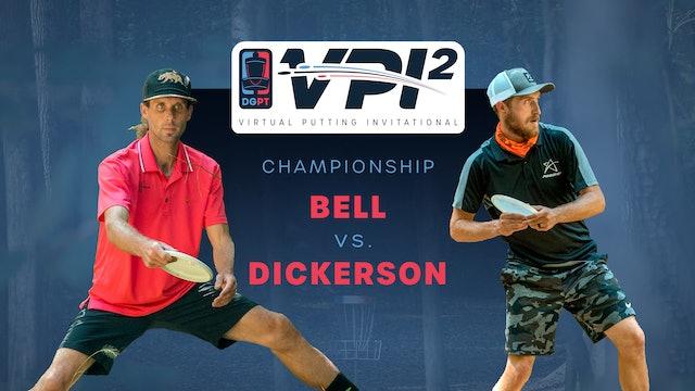 Chris Dickerson vs Matt Bell   VPI2   CHAMPIONSHIP