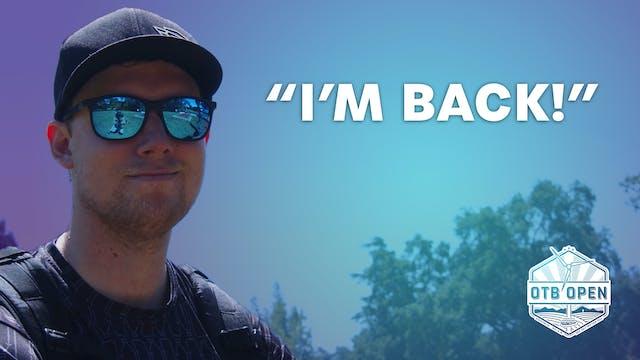 """""""I'm Back!"""""""