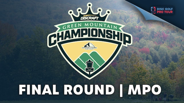 Final Round | MPO | Green Mountain Championships Presented by Upper Park