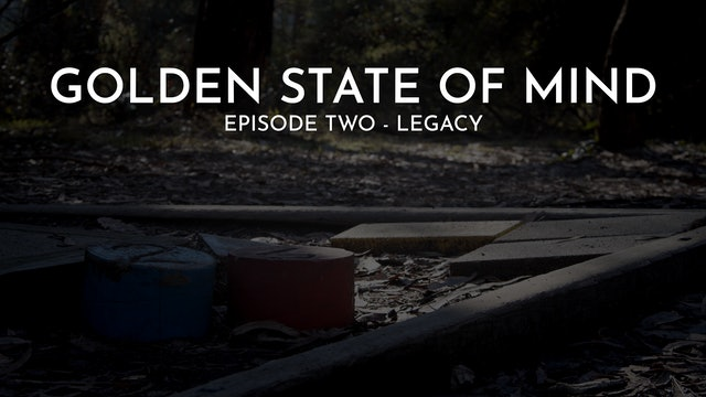 Golden State of Mind | Episode 2 | Legacy