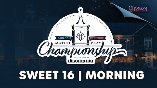 Sweet 16, Morning Session | Match Pla...