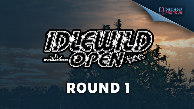 Round 1 | Idlewild Open Presented by the Nati
