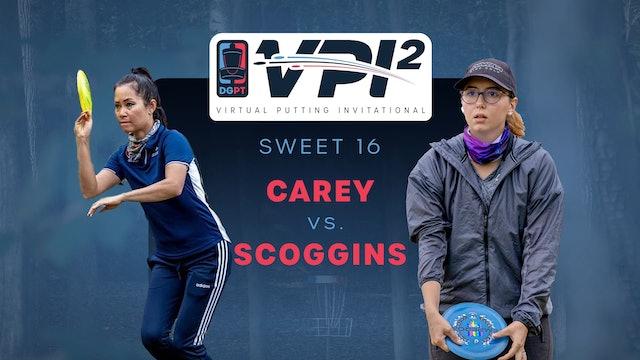 Ohn Scoggins vs Deann Carey | VPI2 | SWEET 16