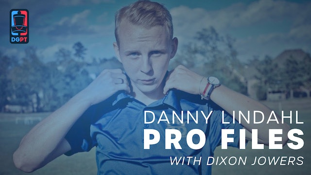 Danny Lindahl  - Pro Files with Dixon Jowers