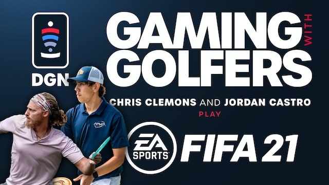 Gaming with Golfers | Chris Clemons and Jordan Castro | FIFA 21 - Part 4