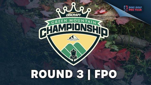 Round 3 | FPO | Green Mountain Champi...